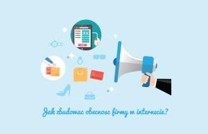 budowanie obecnosci firmy w internecie